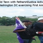 Donald Tenn at Ellipse Park in Washington DC with Fathers4Justice